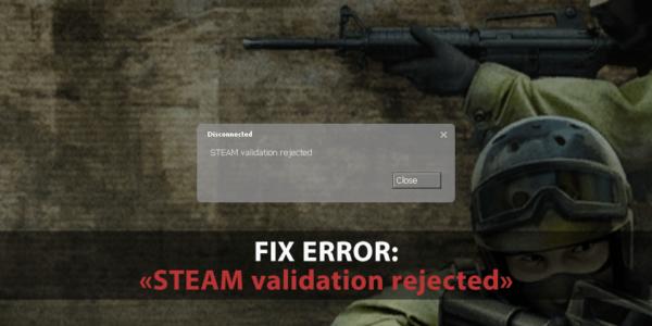 fix-error-steam-validation-rejected-in-cs-source